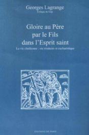 Gloire Au Pere Par Le Fils Dans Le Saint Esprit - Couverture - Format classique