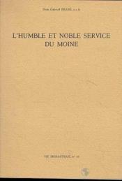 L'humble et noble service du moine - Couverture - Format classique