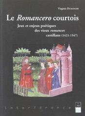 Le romancero courtois jeux et enjeux poetique des vieux romances castillans, 1421-1547 - Intérieur - Format classique