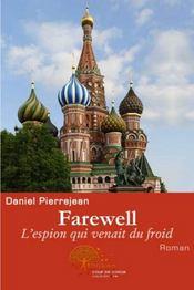 Farewell ; l'espion qui venait du froid - Couverture - Format classique