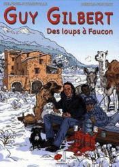 Guy Gilbert ; des loups faucon - Couverture - Format classique
