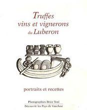 Truffes, vins et vignerons du Luberon ; portraits et recettes - Couverture - Format classique