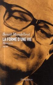 La forme d'une vie ; mémoires, 1924-2010 - Couverture - Format classique