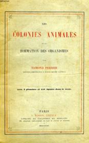 Les Colonies Animales Et La Formation Des Organismes - Couverture - Format classique