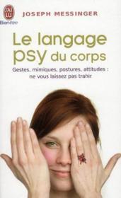 telecharger Le langage psy du corps – gestes, mimiques, postures, attitudes : ne vous laissez pas trahir livre PDF/ePUB en ligne gratuit