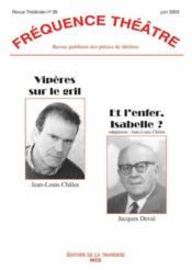Revue Frequence Theatre N.28 ; Vipères Sur Le Gril ; Et L'Enfer Isabelle ? - Couverture - Format classique