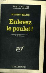 Enlevez Le Poulet ! Collection : Serie Noire N° 916 - Couverture - Format classique