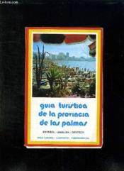 Guia Turistica De La Provincia De Las Palmas. - Couverture - Format classique