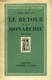 Le Retour A La Monarchie. ( 1815-1848). - Couverture - Format classique