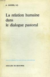 La Relation Humaine Dans Le Dialogue Pastoral - Couverture - Format classique