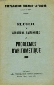 Recueil De Solutions Raisonnees De Problemes D'Arithmetique - Couverture - Format classique