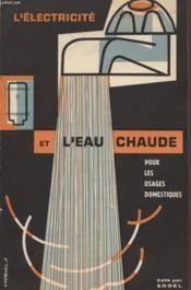 L'Electricite Et L'Eau Chaude - Pour Les Usage Domestiques. - Couverture - Format classique