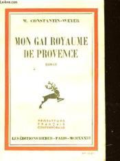 Mon Gai Royaume De Provence - Couverture - Format classique