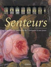 Senteurs ; Une Histoire Parfumee De L'Antiquite A Nos Jours - Intérieur - Format classique