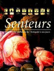 Senteurs ; Une Histoire Parfumee De L'Antiquite A Nos Jours - Couverture - Format classique