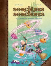 Sorcières sorcières T.2 ; le mystère des mangeurs d'histoires - Couverture - Format classique