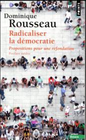 Radicaliser la démocratie ; propositions pour une refondation - Couverture - Format classique