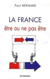 La france ; être ou ne pas être - Couverture - Format classique
