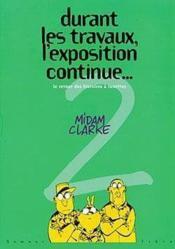 Durant les travaux, l'exposition continue t.2 ; retour des histoires a lunettes - Couverture - Format classique