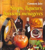 Comment faire les sirops les liqueurs et les boissons menageres - Intérieur - Format classique