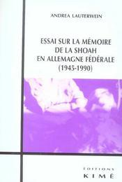 Essai sur la memoire de la shoah en allemagne federale - Intérieur - Format classique