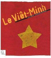 Le Viêt-Minh ; de l indochine au vietnam - Couverture - Format classique