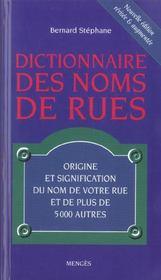 Dictionnaire des noms de rues ; origine et signification de votre rue et de plus de 5000 autres - Intérieur - Format classique