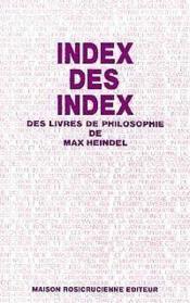 Index des index des livres de philosophie de max heindel - Couverture - Format classique