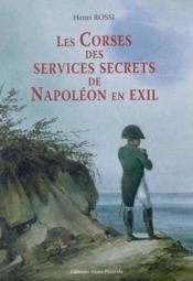 Le corse des services secrets de napoleon en exil - Couverture - Format classique