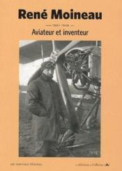 Rene Moineau ; Aviateur Et Inventeur - Couverture - Format classique
