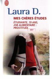 Mes chères études ; étudiante, 19 ans, job alimentaire : prostituée - Couverture - Format classique