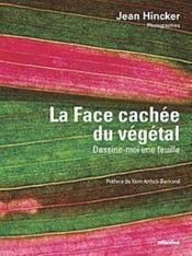 La face cachée du végétal ; dessine-moi une feuille - Couverture - Format classique