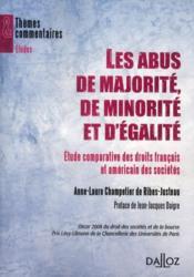 Les abus de majorité, de minorité et d'égalité ; étude comparative des droits français et américain des sociétés - Couverture - Format classique