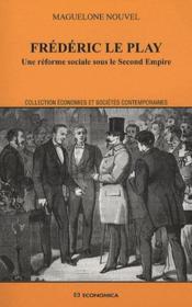 Frédéric le Play ; une réforme sociale sous le second empire - Couverture - Format classique