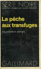 Collection : Serie Noire N° 1671 La Peche Aux Transfuges - Couverture - Format classique