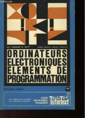 Ordinateurs Electroniques - Elements De Programmation - Tome 4 - Couverture - Format classique