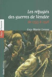 Les Refugies Des Guerres De Vendee 1793-1796 - Couverture - Format classique