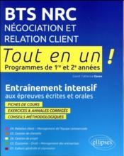 Tout-en-un BTS ; BTS négociation relation clients ; entraînement intensif aux épreuves écrites et orales - Couverture - Format classique