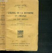 L'ECHEC DE LA REFORME EN FRANCE AU XVIe SIECLE - CONTRIBUTION A L'HISTOIRE DU SENTIMENT RELIGIEUX - Couverture - Format classique