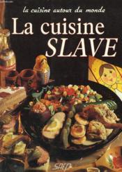 La cuisine slave - Couverture - Format classique