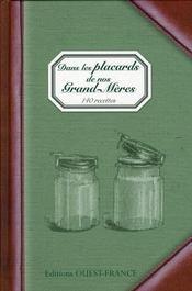 Dans les placards de nos grand-mères : 140 recettes - Intérieur - Format classique