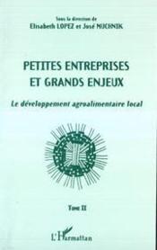 Petites Entreprises Et Grands Enjeux T.2 ; Developpement Agroalimentaire Local - Couverture - Format classique