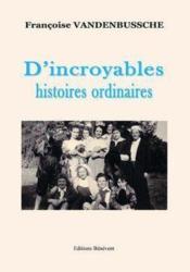 D'incroyables histoires ordinaires - Couverture - Format classique