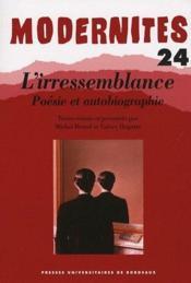 L'irressemblance ; poésie et autobiographie - Couverture - Format classique