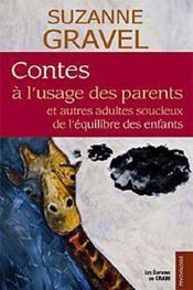 Contes à l'usage des enfants, des adultes qui ont une âme d'enfant... - Couverture - Format classique