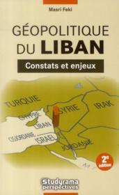 Geopolitique Du Liban ; Constats Et Enjeux (2e Edition) - Couverture - Format classique