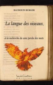 La langue des oiseaux ; à la recherche du sens perdu des mots - Couverture - Format classique