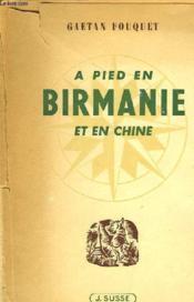 A Pied En Birmanie Et En Chine - Couverture - Format classique