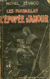 Les Pardaillan : L'Epopee D'Amour. - Couverture - Format classique