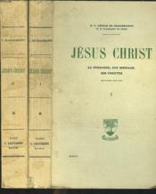 Jesus Christ. Sa Personne, Son Message, Ses Preuves. Tomes I Et Ii. - Couverture - Format classique